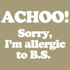 Allergic to BS