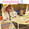 Dana: roughing it