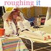 Dana: roughing it