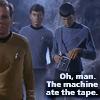 [trek] [ws] [ln] [dk] 'machine ate tape'