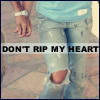don't rip my heart