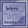 brave with a headache