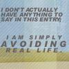 Avoiding Real Life