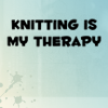 knitting=therapy