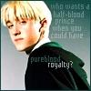 valkyrieblades: Draco Pureblood Royalty