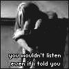 Gloomy, Wouldn't Listen