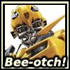 Beeotch!