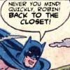Batman goes back to the closet