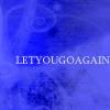 I Let You Go Again: A Fanfiction Journal
