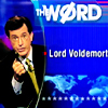 TCR - THE WORD IS LORD VOLDEMORT
