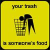 trash is food