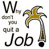 уволься с работы