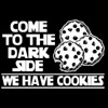 we have cookies, come to the dark side