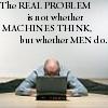 machines think/do men?