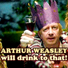 Arthur Weasley Drinks to that!