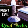 fight evil read books!