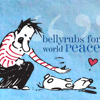 Bellyrubs for World Peace