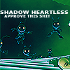 Shadow Heartless Approve