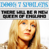 HP:spoilers new queen of england