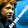 lorettakay: Ron Are you Mental