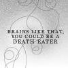 dh - aberforth - brains like that