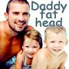 Maz (or foxxy!): Daddy Fat Head