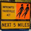 Vaudeville for the next five miles