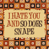 snape and i hate you