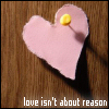 Love isn't about reason
