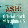 Ash: Asylum - Official Dork