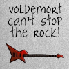 hp - voldy can't stop the rock!