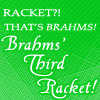 Tommo: Brahms Third Racket