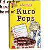 KURO POPS, Crack time is now