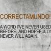 """""""Correctamundo!"""""""