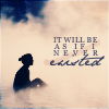 it will be as if i never existed.