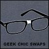 Geek Chic Swaps