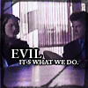 evil is what we do