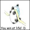 You win at life! :D