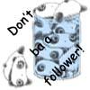 Don't be a follower!