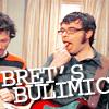 Bret's bulimic
