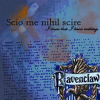 [ravenclaw] I know that I know nothing
