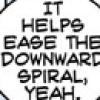 ease the downward spiral