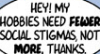 hobbies need fewer stigmas