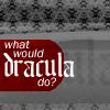 dracschick: WWDD