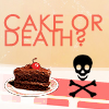 | quote cake or death? |