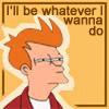 Be whatever I wanna do