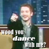 lijeyeshaveit: Wood You Dance With Me