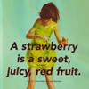 K.: MISC: Strawberry