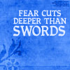 Fear Cuts Deeper Than Swords (ASOIAF)