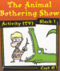 animal bothering show